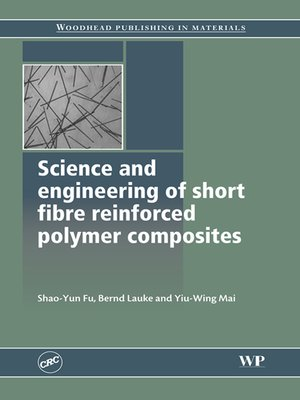 cover image of Science and Engineering of Short Fibre Reinforced Polymer Composites