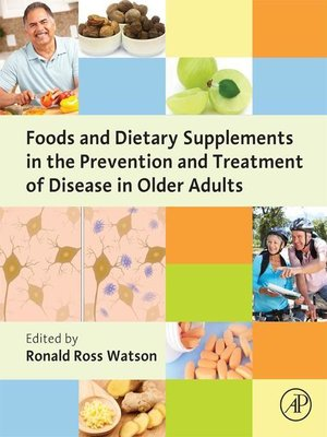 cover image of Foods and Dietary Supplements in the Prevention and Treatment of Disease in Older Adults