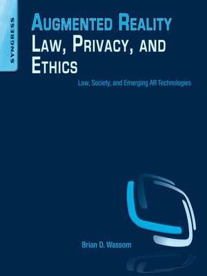 cover image of Augmented Reality Law, Privacy, and Ethics