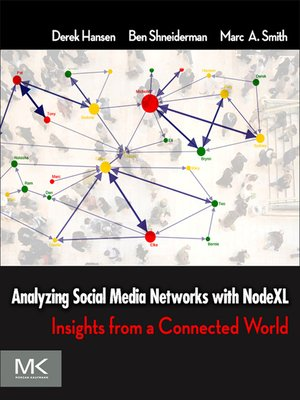 cover image of Analyzing Social Media Networks with NodeXL