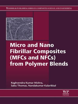 cover image of Micro and Nano Fibrillar Composites (MFCs and NFCs) from Polymer Blends