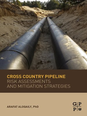 cover image of Cross Country Pipeline Risk Assessments and Mitigation Strategies