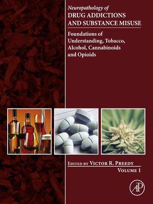 cover image of Neuropathology of Drug Addictions and Substance Misuse, Volume 1