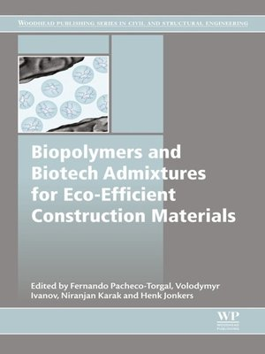 cover image of Biopolymers and Biotech Admixtures for Eco-Efficient Construction Materials