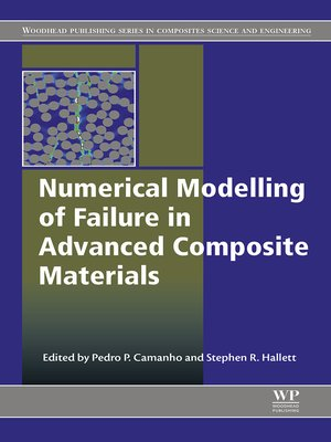 cover image of Numerical Modelling of Failure in Advanced Composite Materials
