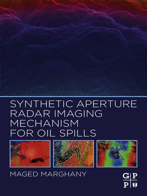 cover image of Synthetic Aperture Radar Imaging Mechanism for Oil Spills