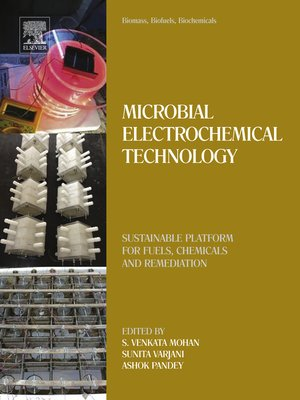 cover image of Microbial Electrochemical Technology: Sustainable Platform for Fuels, Chemicals and Remediation