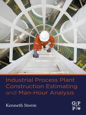 cover image of Industrial Process Plant Construction Estimating and Man-Hour Analysis
