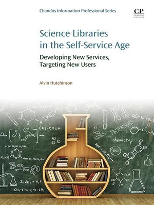 cover image of Science Libraries in the Self Service Age