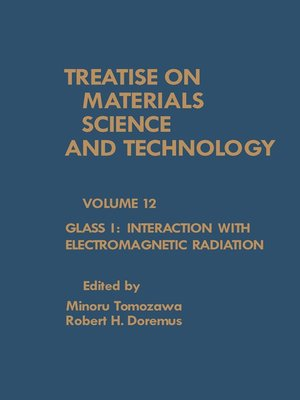 cover image of Interaction with Electromagnetic Radiation: Treatise on Materials Science and Technology, Volume 12: Glass 1