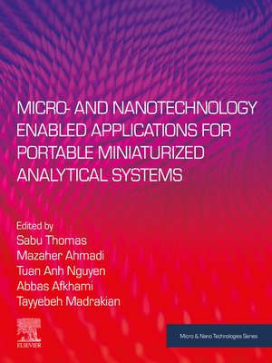 cover image of Micro- and Nanotechnology Enabled Applications for Portable Miniaturized Analytical Systems