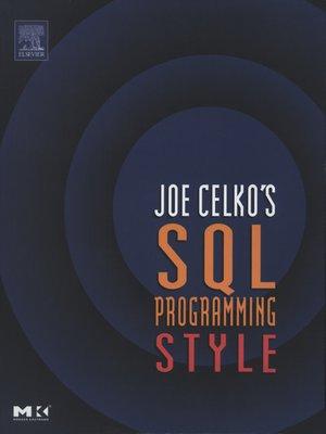 cover image of Joe Celko's SQL Programming Style
