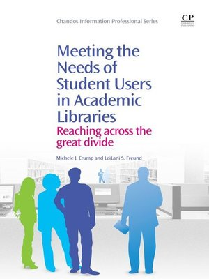 cover image of Meeting the Needs of Student Users in Academic Libraries