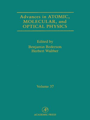 advances in atomic molecular and optical physics bederson benjamin dalgarno alex ander