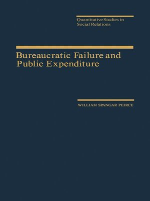 cover image of Bureaucratic Failure and Public Expenditure