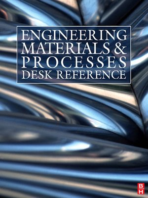 cover image of Engineering Materials and Processes Desk Reference