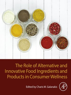 cover image of The Role of Alternative and Innovative Food Ingredients and Products in Consumer Wellness