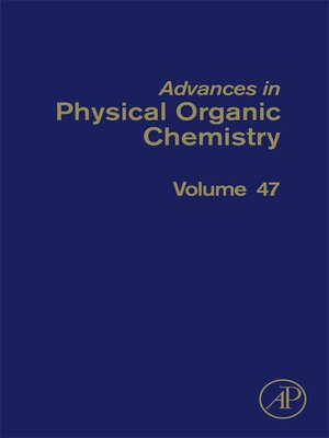 cover image of Advances in Physical Organic Chemistry, Volume 47