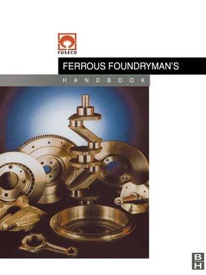 cover image of Foseco Ferrous Foundryman's Handbook