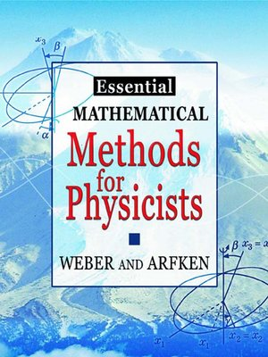 cover image of Essential Mathematical Methods for Physicists, ISE