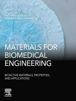 cover image of Materials for Biomedical Engineering: Bioactive Materials, Properties and Applications