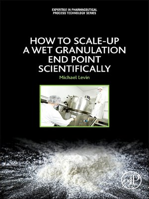 cover image of How to Scale Up a Wet Granulation End Point Scientifically, Volume 1