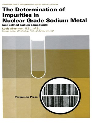 cover image of The Determination of Impurities in Nuclear Grade Sodium Metal