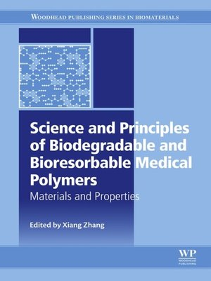 cover image of Science and Principles of Biodegradable and Bioresorbable Medical Polymers