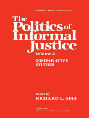 cover image of The Politics of Informal Justice, Volume 2