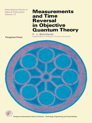 cover image of Measurements and Time Reversal in Objective Quantum Theory