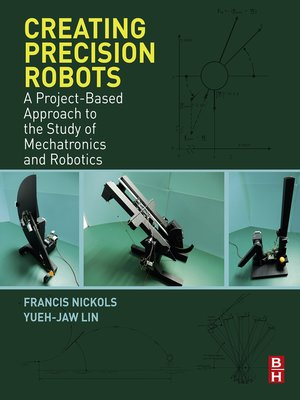 cover image of Creating Precision Robots