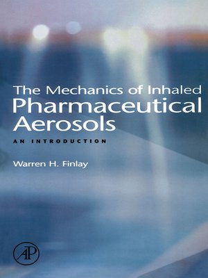 The Mechanics of Inhaled Pharmaceutical Aerosols: An Introduction