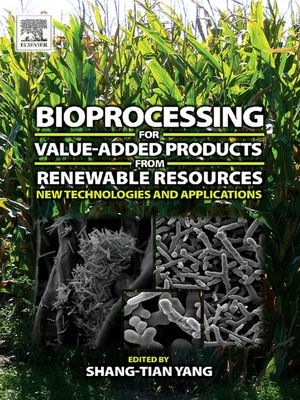 cover image of Bioprocessing for Value-Added Products from Renewable Resources
