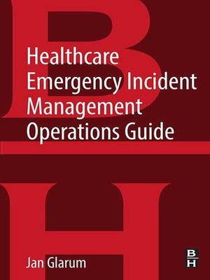 cover image of Healthcare Emergency Incident Management Operations Guide