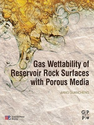 cover image of Gas Wettability of Reservoir Rock Surfaces with Porous Media