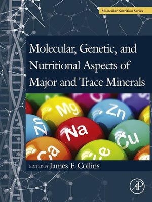 cover image of Molecular, Genetic, and Nutritional Aspects of Major and Trace Minerals