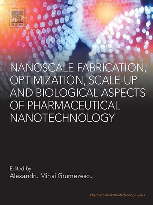 cover image of Nanoscale Fabrication, Optimization, Scale-up and Biological Aspects of Pharmaceutical Nanotechnology
