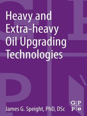 cover image of Heavy and Extra-heavy Oil Upgrading Technologies