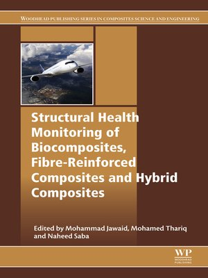 cover image of Structural Health Monitoring of Biocomposites, Fibre-Reinforced Composites and Hybrid Composites