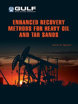 cover image of Enhanced Recovery Methods for Heavy Oil and Tar Sands