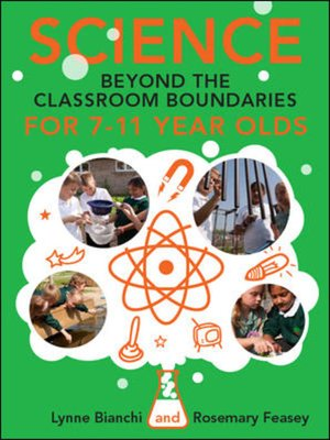 cover image of Science and Beyond the Classroom Boundaries for 7-11 Year Olds