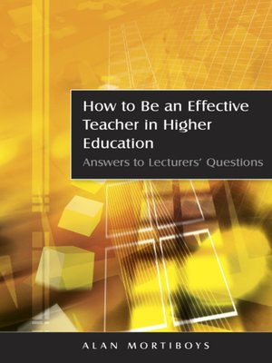 cover image of How To Be An Effective Teacher In Higher Education