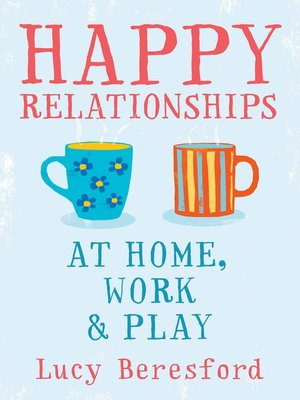 cover image of Happy Relationships at Home, Work & Play