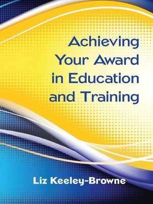 cover image of Achieving Your Award in Education and Training
