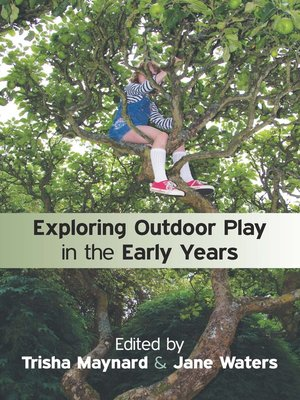 cover image of Exploring Outdoor Play in the Early Years