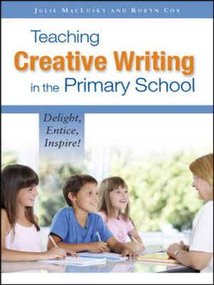 cover image of Teaching Creative Writing In The Primary School