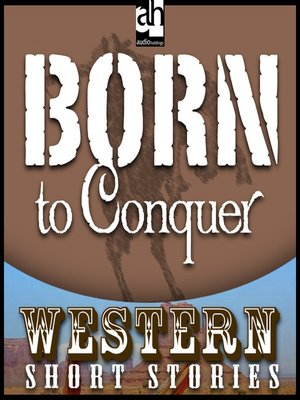 cover image of Born to Conquer