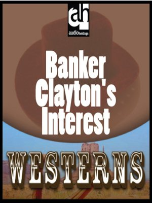 cover image of Banker Clayton's Interest