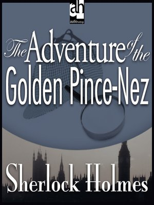 cover image of The Adventure of the Golden Pince-Nez