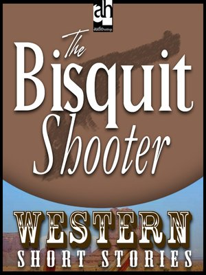 cover image of The Biscuit Shooter